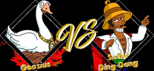Match Goosius VS Señor Ding-Dong