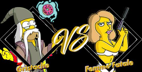 Match Gristache VS Femme Fatale