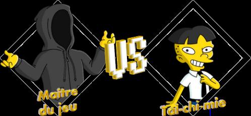 Tournoi Maître du jeu VS Tai-chi-mie
